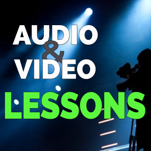 Audio & Video Lessons